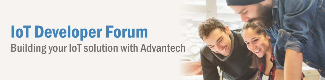 IoT Developer Forum, Building your IoT solution with Advantech.
