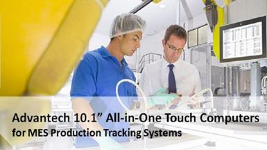 "Advantech 10.1"" All-in-One Computers Integrated with MES Production Tracking Systems"