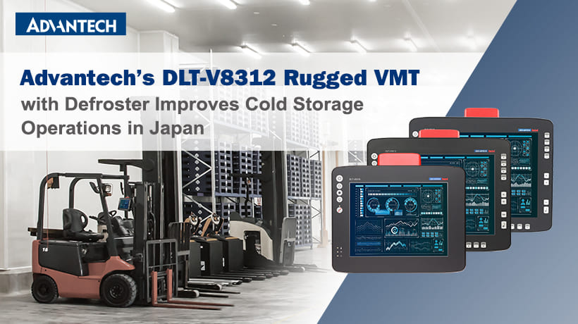 Advantech's DLT-V8312 Rugged VMT with Defroster Improves Cold Storage Operations in Japan