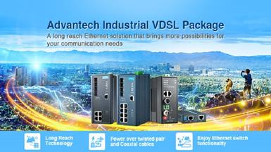 Advantech Provides Industrial Long Reach Ethernet