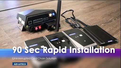 90 Sec Rapid Installation, Advantech Uninterrupted Cold Chain Solution