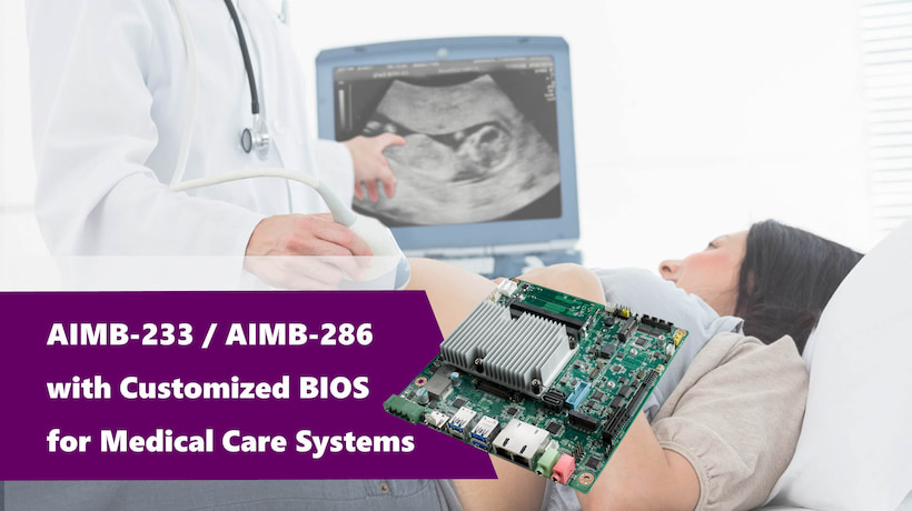 AIMB-233 / AIMB-286 with Customized BIOS for Medical Care Systems