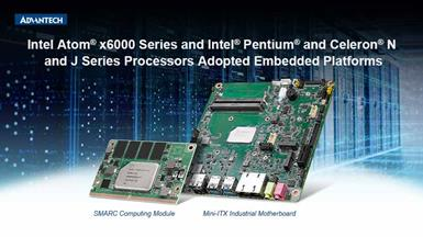 Advantech Launches Embedded Platforms with Intel Atom® x6000 Series and Intel® Pentium® and Celeron® N and J Series Processors