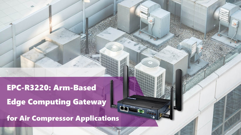 EPC-R3220: Arm-Based Edge Computing Gateway for Air Compressor Applications