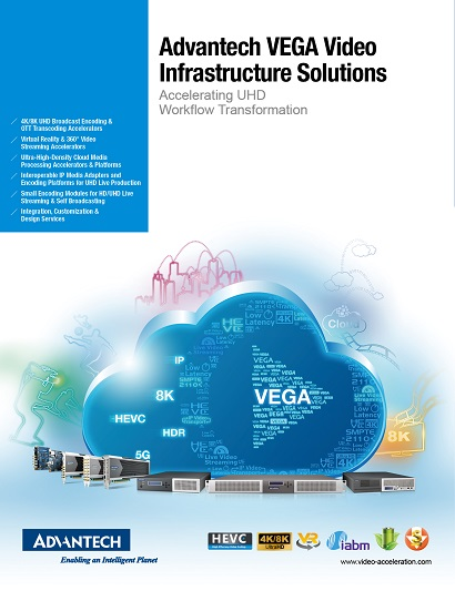 Advantech Video Infrastructure Solutions: Accelerating Media Workflow Transformation