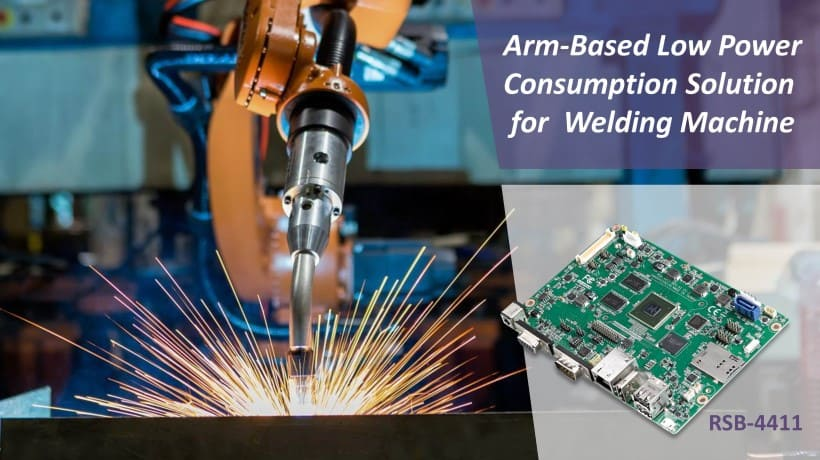 Advantech's Arm-Based Low Power Consumption Solution with Design-In Services for Welding Machine