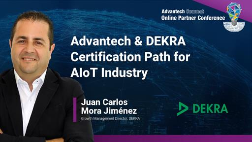 Advantech & DEKRA Certification Path for AIoT Industry