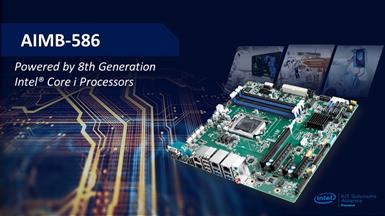 High Expandability AIMB-586 Micro-ATX with 8th Generation Intel® Core i Processors from Advantech