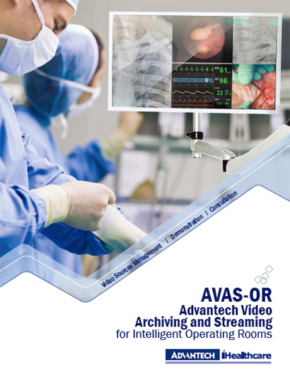 AVAS-OR Advantech Video Archiving and Streaming for Intelligent Operating Rooms