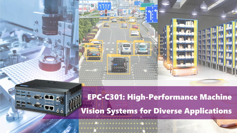 EPC-C301: High-Performance Machine Vision Systems for Diverse Applications