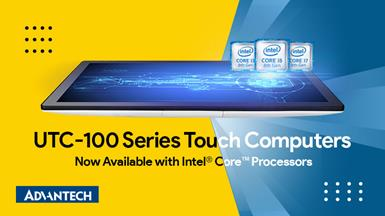 Advantech's UTC-100 Series Touch Computers Now Available with Intel® Core™ i5 Processor