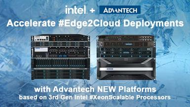 Advantech Upgrades Server and Appliance Range with 3rd Gen Intel Xeon Scalable Processors for 5G, AIoT & HPC
