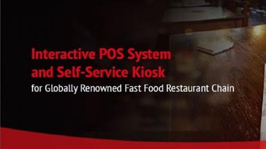 Interactive POS System and Self-Service Kiosk for Globally Renowned Fast Food Restaurant Chain