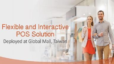 Flexible and Interactive POS Solution Deployed at Global Mall, Taiwan