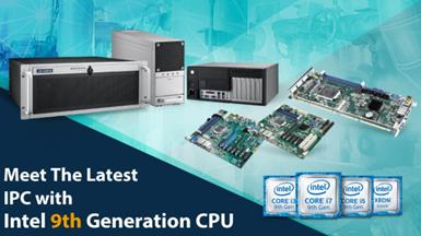 Advantech Upgrades Wide Range of Industrial Motherboards  with 9th Generation Intel® Core™ Processors