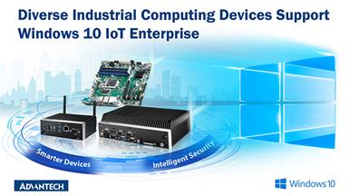 Advantech Industrial Computing Devices Now Support Windows 10 IoT Enterprise 2019 LTSC