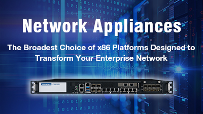 The Broadest Choice of x86 Platforms Designed to Transform Your Enterprise Network