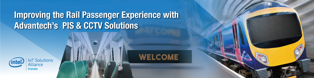Improving the Rail Passenger Experience with Advantech's  PIS & CCTV Solutions