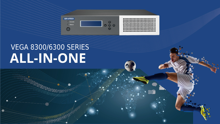 VEGA-8300/6300 Video Appliances